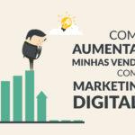 Como aumentar as vendas da Loja Virtual com 5 estratégias de Marketing